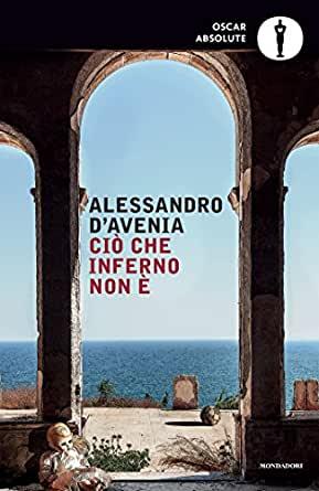 Ciò che inferno non è – Alessandro D'Avenia recensione